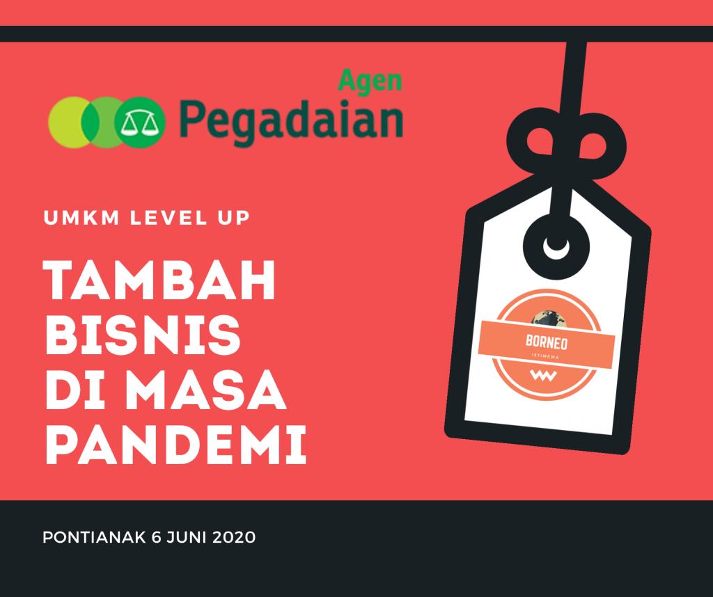 TAMBAH BISNIS DI MASA PANDEMI - Borneo Istimewa